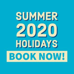 Summer 2020 Holidays Book Now